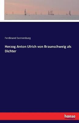 Herzog Anton Ulrich von Braunschweig als Dichter