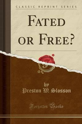 Fated or Free? (Classic Reprint)