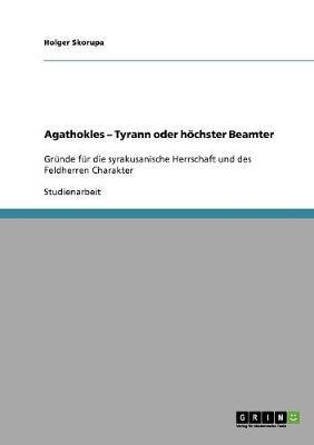 Agathokles - Tyrann oder höchster Beamter
