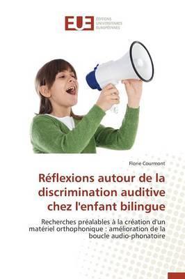 Reflexions Autour de la Discrimination Auditive Chez l'Enfant Bilingue