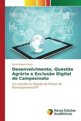 Desenvolvimento, Questão Agrária e Exclusão Digital do Campesinato