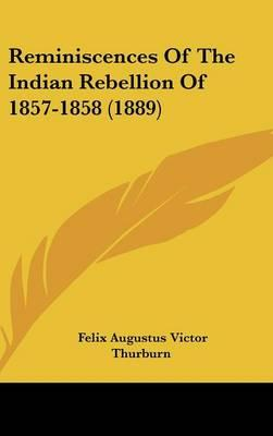 Reminiscences of the Indian Rebellion of 1857-1858 (1889)