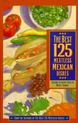 The Best 125 Meatless Mexican Dishes