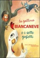 La gallina Biancaneve e i sette gufetti