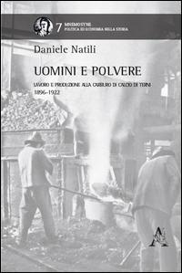 Uomini e polvere. Lavoro e produzione alla Carburo di Calcio di Terni (1896-1922)