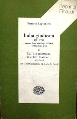 Italia giudicata (1861-1945) ovvero la storia degli italiani scritta dagli altri / Dall'Età giolittiana al delitto Matteotti (19011925)