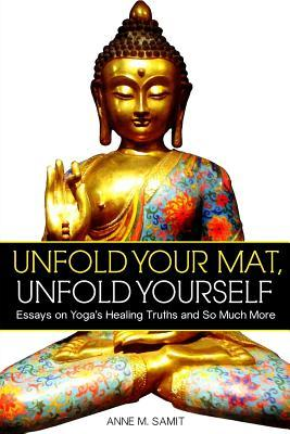Unfold Your Mat, Unfold Yourself