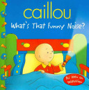 Caillou: What's That...