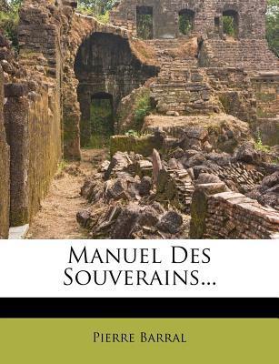 Manuel Des Souverains.
