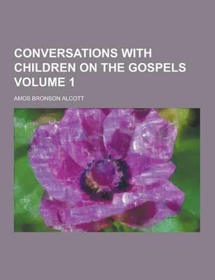 Conversations with Children on the Gospels Volume 1