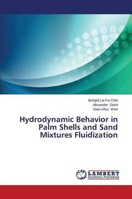 Hydrodynamic Behavior in Palm Shells and Sand Mixtures Fluidization
