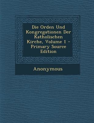 Orden Und Kongregationen Der Katholischen Kirche, Volume 1