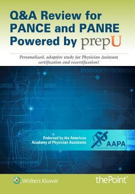 Q&A Review for PANCE and PANRE Powered by prepU Access Code