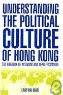 Understanding the Political Culture of Hong Kong