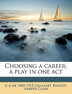 Choosing a Career; A Play in One Act