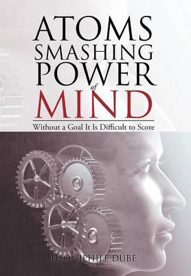 Atoms Smashing Power of Mind