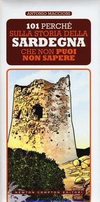 101 perché sulla storia della Sardegna che non puoi non sapere