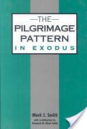 The Pilgrimage Pattern in Exodus