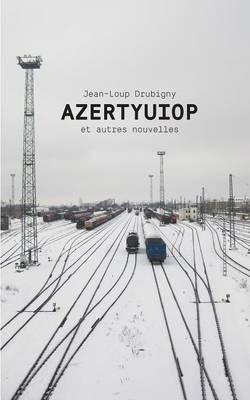 Azertyuiop Et Autres Nouvelles