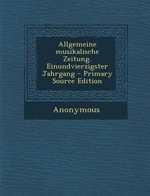 Allgemeine Musikalische Zeitung. Einundvierzigster Jahrgang - Primary Source Edition