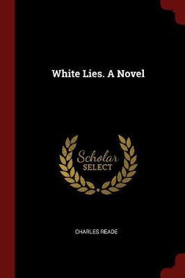 White Lies. a Novel