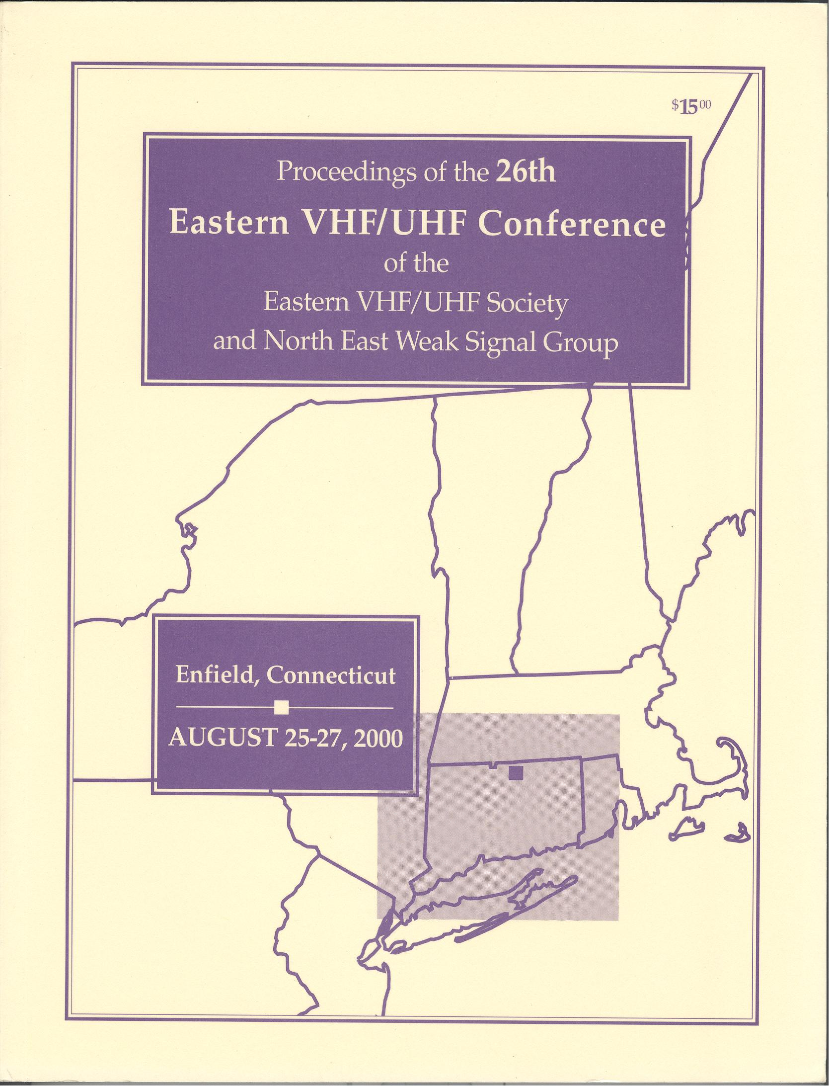 Proceedings of the 26th Eastern VHF/UHF Conference of the EasternVHF/UHF Society and North East Weak Signal Group 2000