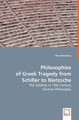 Philosophies of Greek Tragedy from Schiller to Nietzsche