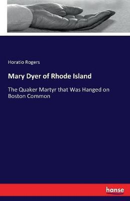 Mary Dyer of Rhode Island