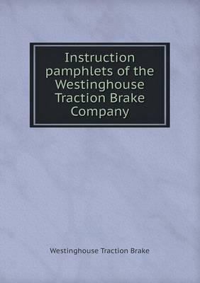 Instruction Pamphlets of the Westinghouse Traction Brake Company