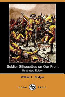 Soldier Silhouettes on Our Front (Illustrated Edition) (Dodo Press)