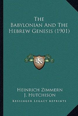 The Babylonian and the Hebrew Genesis (1901)