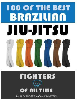 100 of the Best Brazilian Jiu Jitsu Fighters of All Time