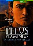 Titus Flaminius, Tome 1