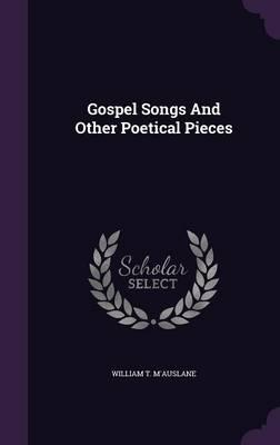 Gospel Songs and Other Poetical Pieces