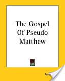 The Gospel Of Pseudo Matthew