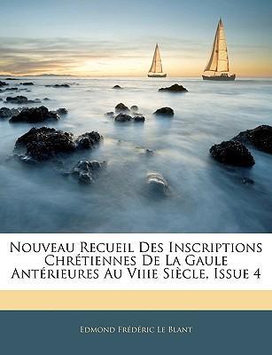 Nouveau Recueil Des Inscriptions Chrtiennes de La Gaule Antrieures Au Viiie Sicle, Issue 4