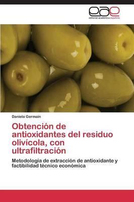 Obtención de antioxidantes del residuo olivícola, con ultrafiltración