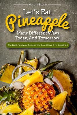 Let's Eat Pineapple ...
