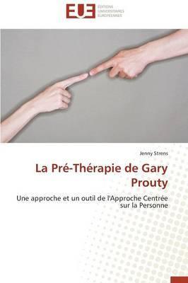 La Pré-Thérapie de Gary Prouty