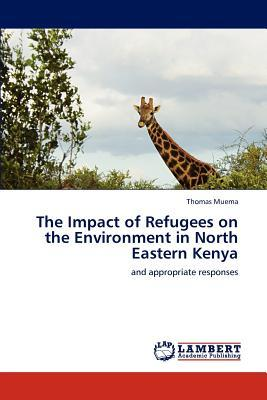 The Impact of Refugees on the Environment in North Eastern Kenya
