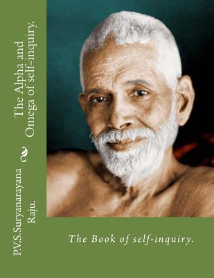 The Alpha and Omega of Self-Inquiry