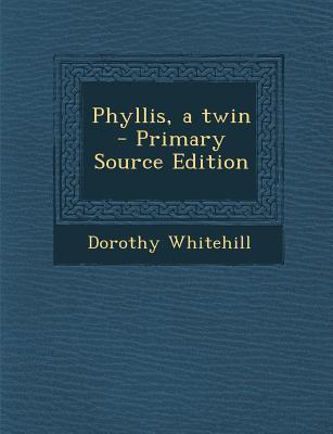 Phyllis, a Twin