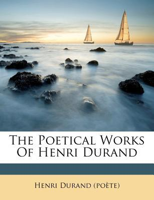 The Poetical Works of Henri Durand