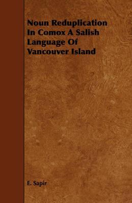 Noun Reduplication in Comox a Salish Language of Vancouver Island