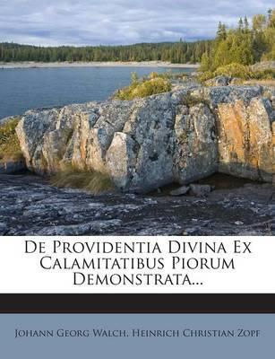 de Providentia Divina Ex Calamitatibus Piorum Demonstrata...