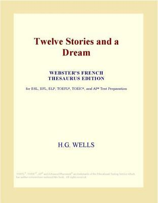 Twelve Stories and a Dream (Webster's French Thesaurus Edition)