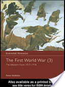 The First World War: Volume 3 The Western Front 1917-1918