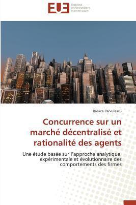 Concurrence Sur un Marche Decentralise et Rationalite des Agents