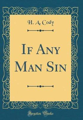 If Any Man Sin (Classic Reprint)