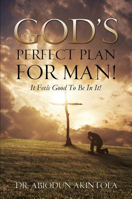 God's Perfect Plan for Man!